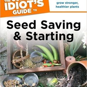 The Complete Idiot's Guide To Seed Saving & Starting book cover