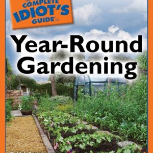 The Complete Idiot's Guide To Year-Round Gardening book cover.